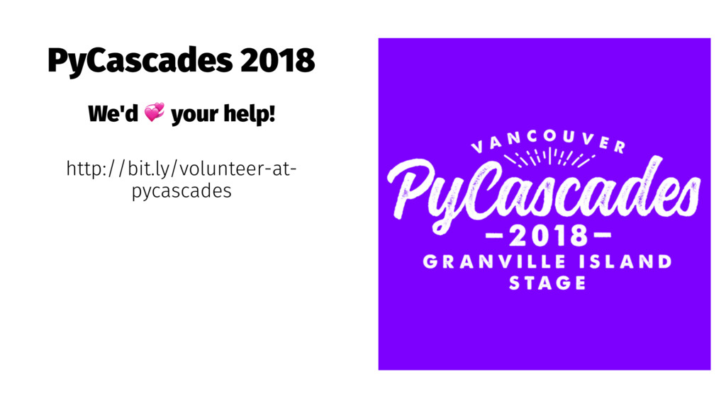 PyCascades 2018 We'd ! your help! http://bit.ly...