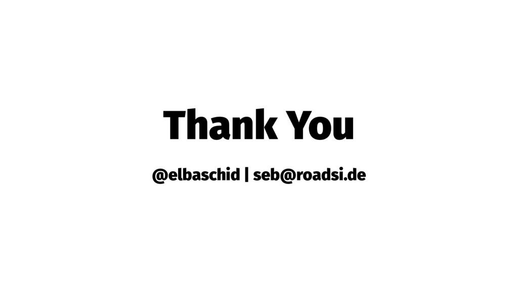 Thank You @elbaschid | seb@roadsi.de
