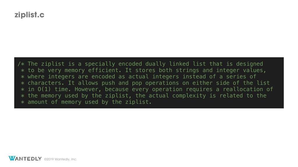 ©2019 Wantedly, Inc. ziplist.c /* The ziplist i...