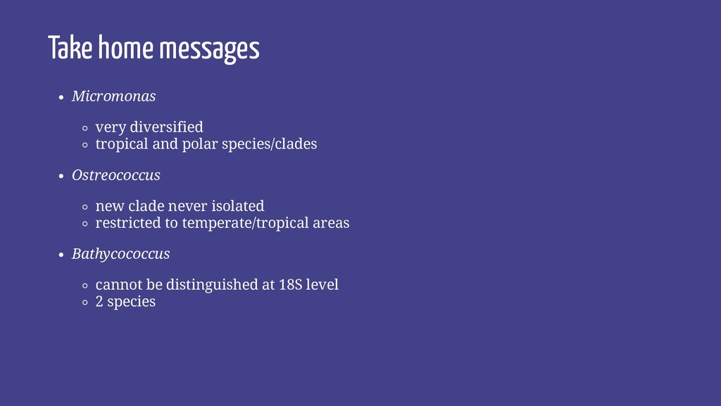 Take home messages Micromonas very diversified ...