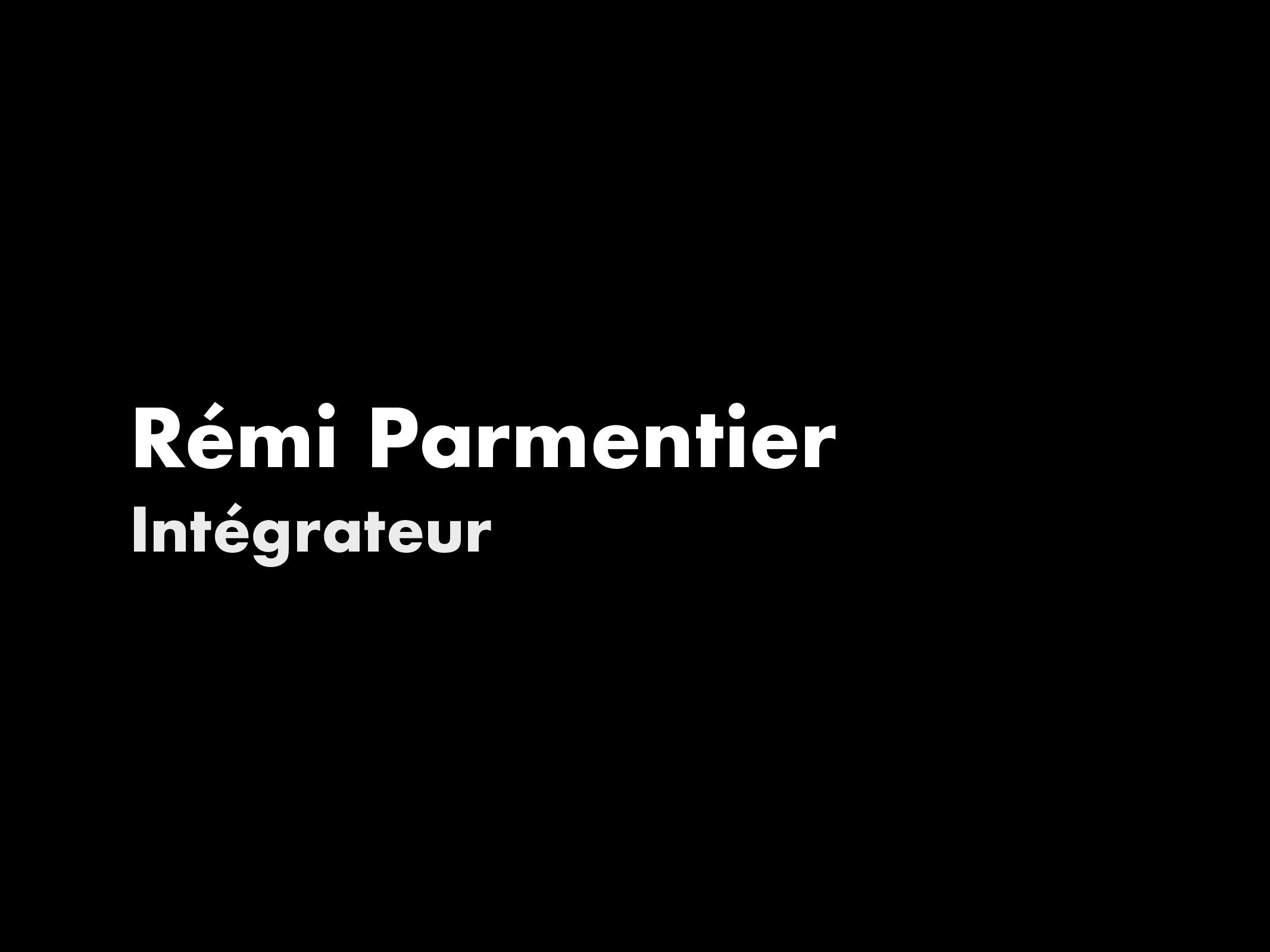 Rémi Parmentier Intégrateur