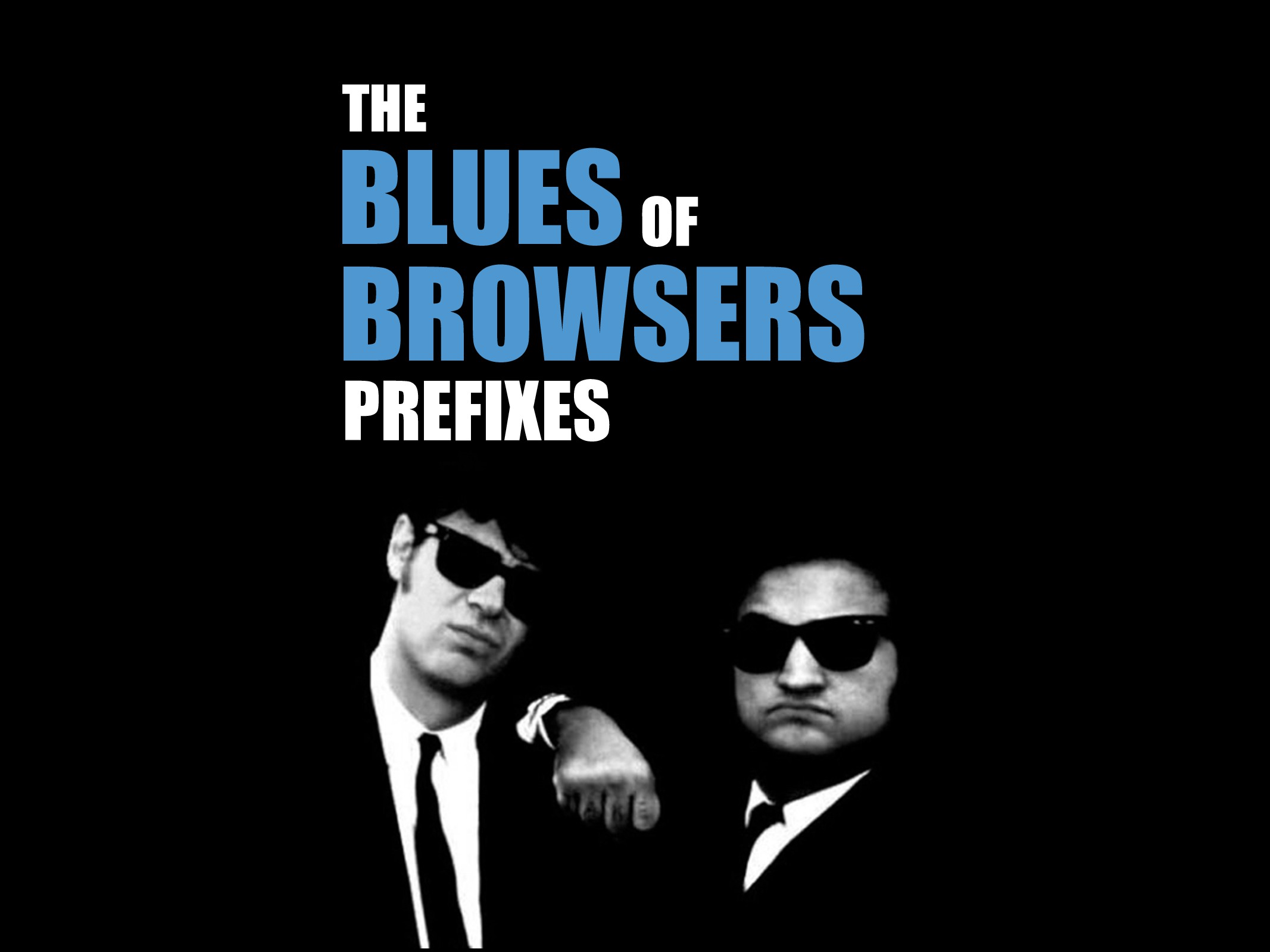 BLUES BROWSERS THE OF PREFIXES