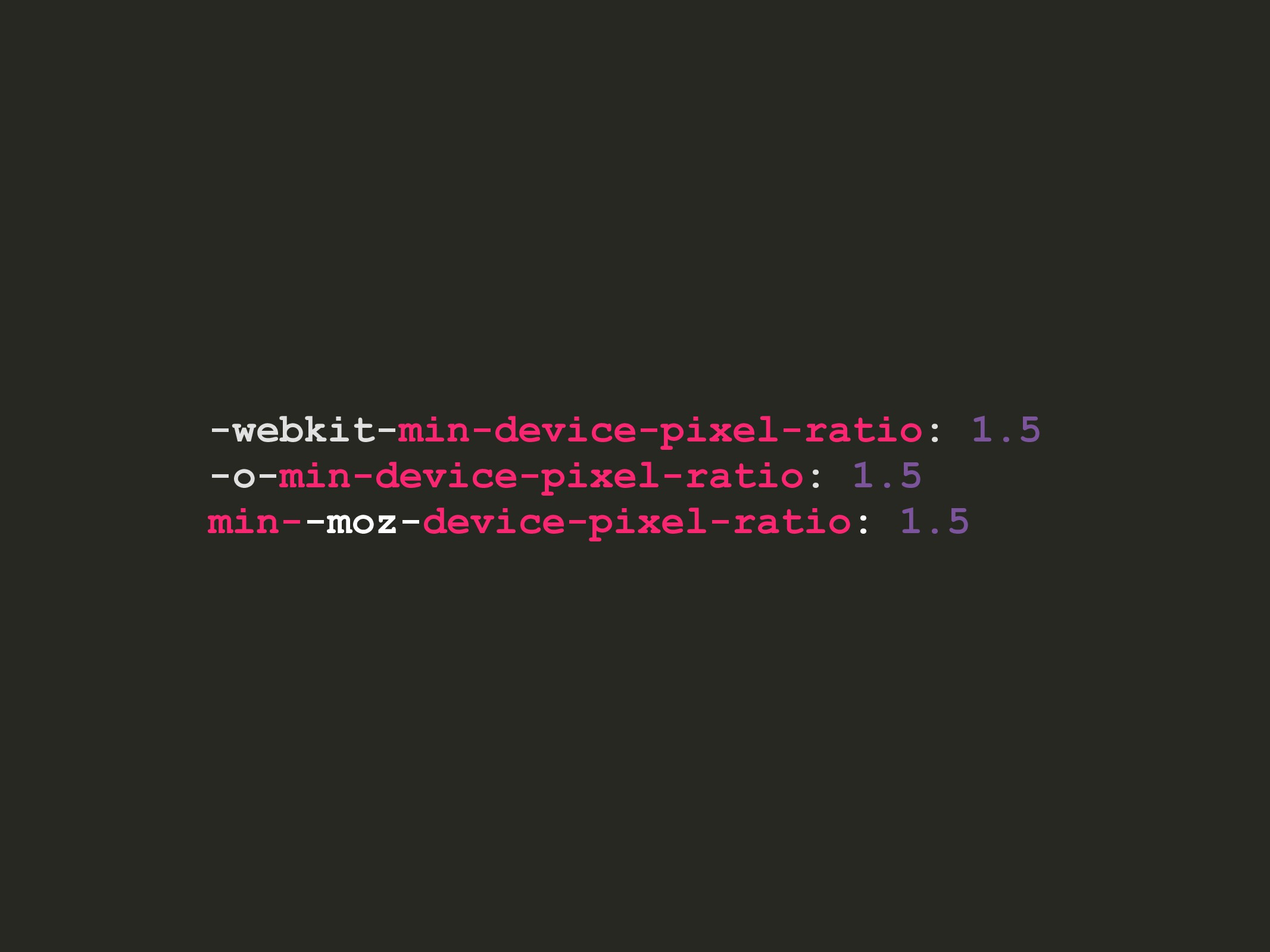 -webkit-min-device-pixel-ratio: 1.5 -o-min-devi...