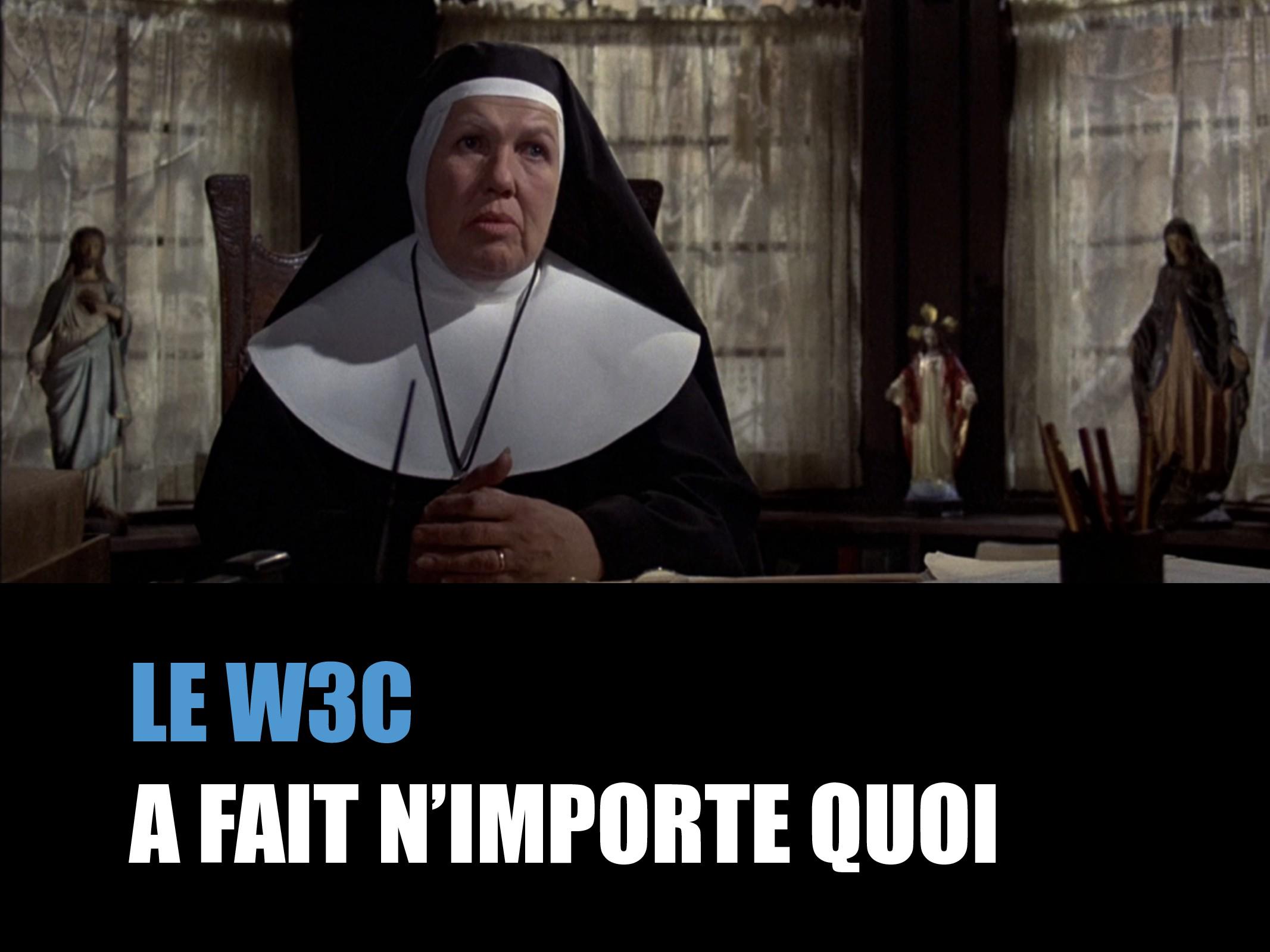 LE W3C A FAIT N'IMPORTE QUOI