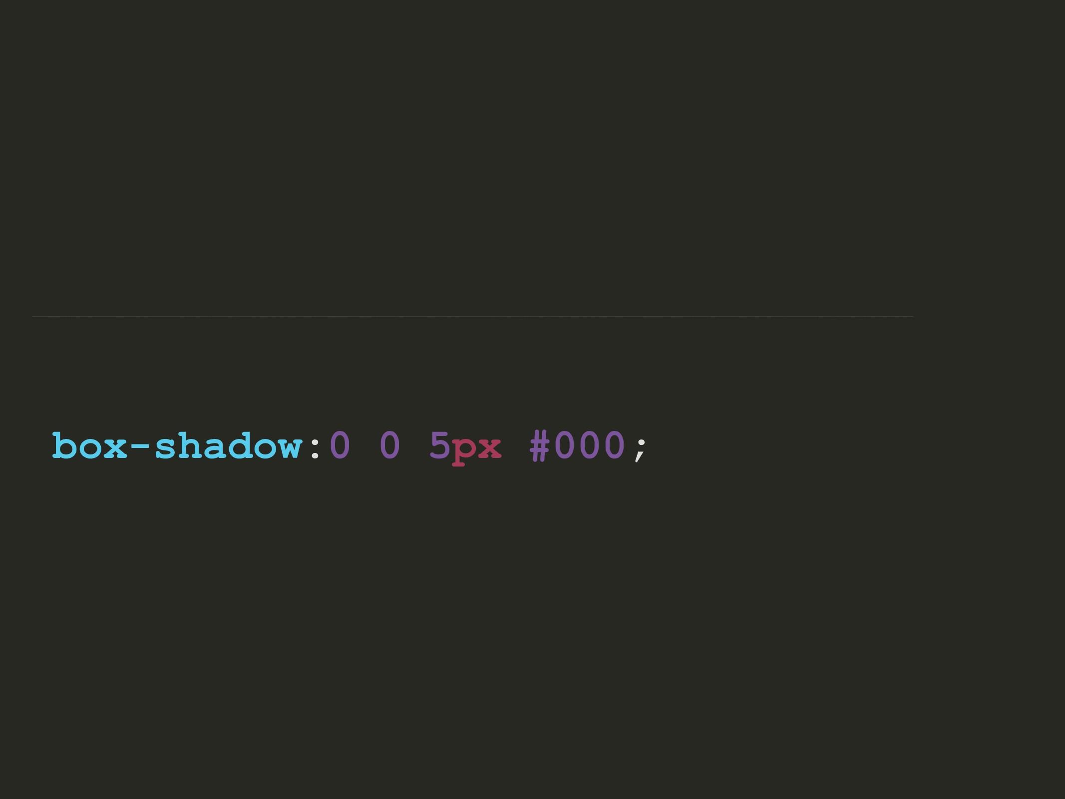 -moz-box-shadow:0 0 5px #000; -webkit-box-shado...