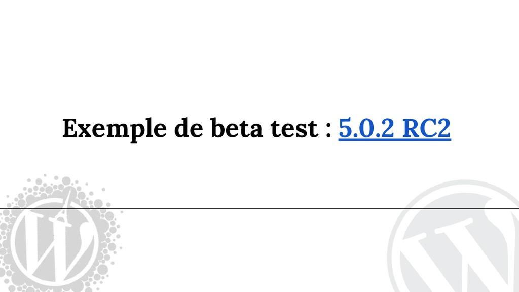 Exemple de beta test : 5.0.2 RC2