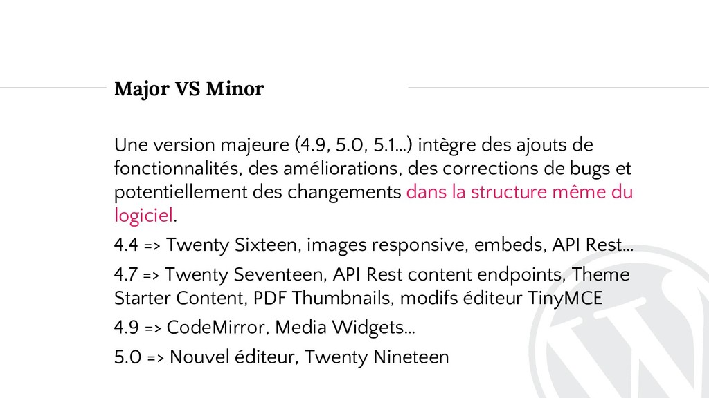Major VS Minor Une version majeure (4.9, 5.0, 5...