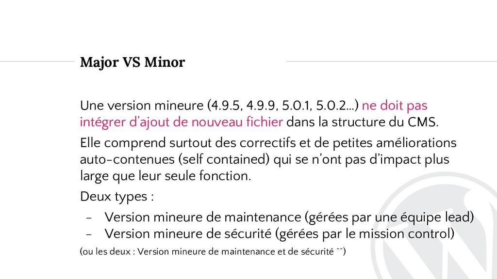 Major VS Minor Une version mineure (4.9.5, 4.9....