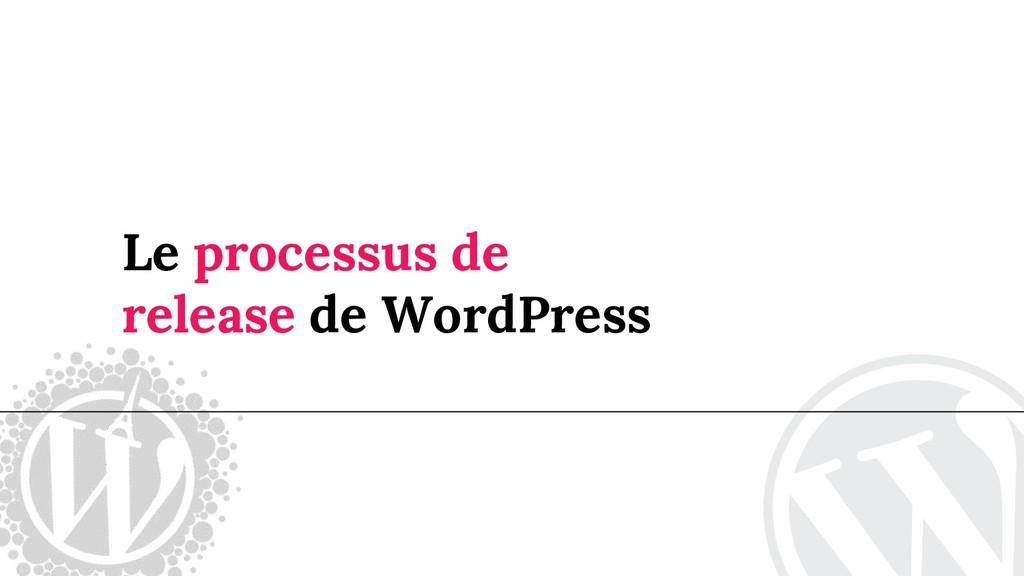 Le processus de release de WordPress