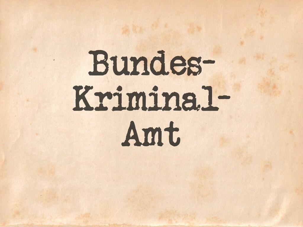 Bundes- Kriminal- Amt