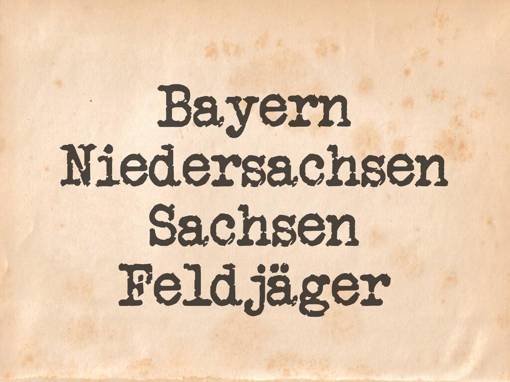Bayern Niedersachsen Sachsen Feldjäger