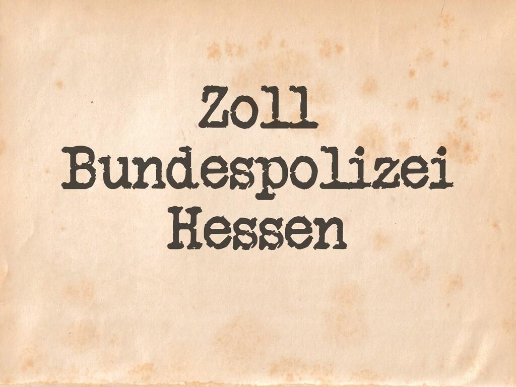 Zoll Bundespolizei Hessen