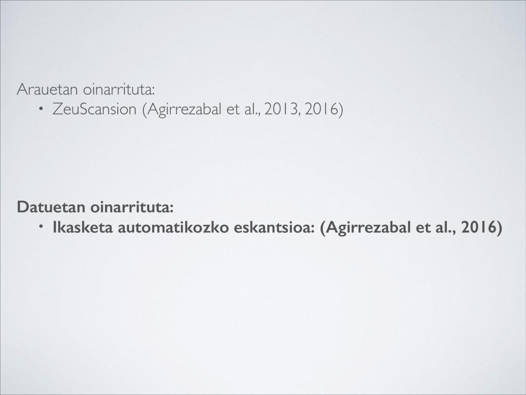 Arauetan oinarrituta: • ZeuScansion (Agirrezaba...