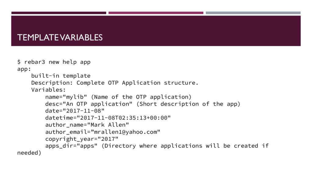 TEMPLATE VARIABLES $ rebar3 new help app app: b...