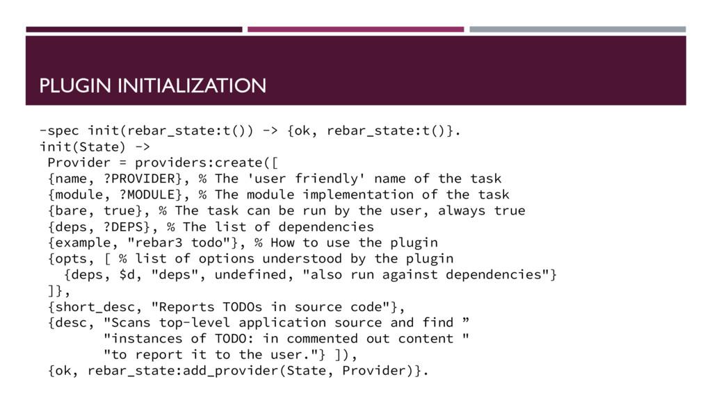 PLUGIN INITIALIZATION -spec init(rebar_state:t(...