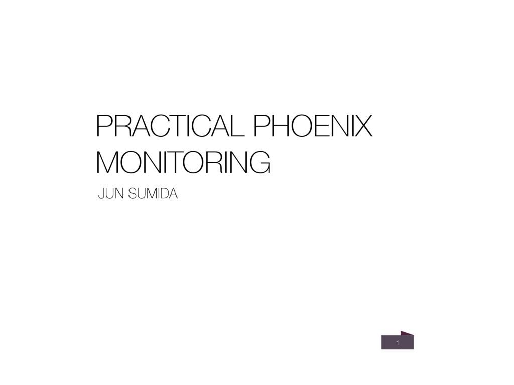 1 JUN SUMIDA PRACTICAL PHOENIX MONITORING
