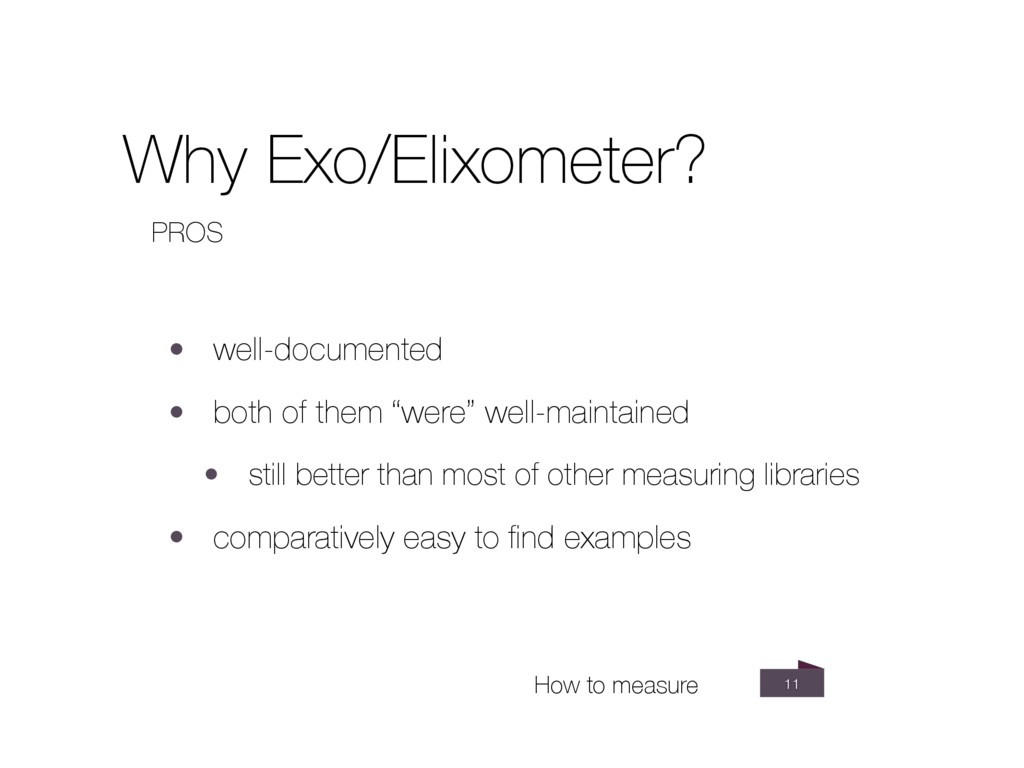 Why Exo/Elixometer? 11 PROS • well-documented •...