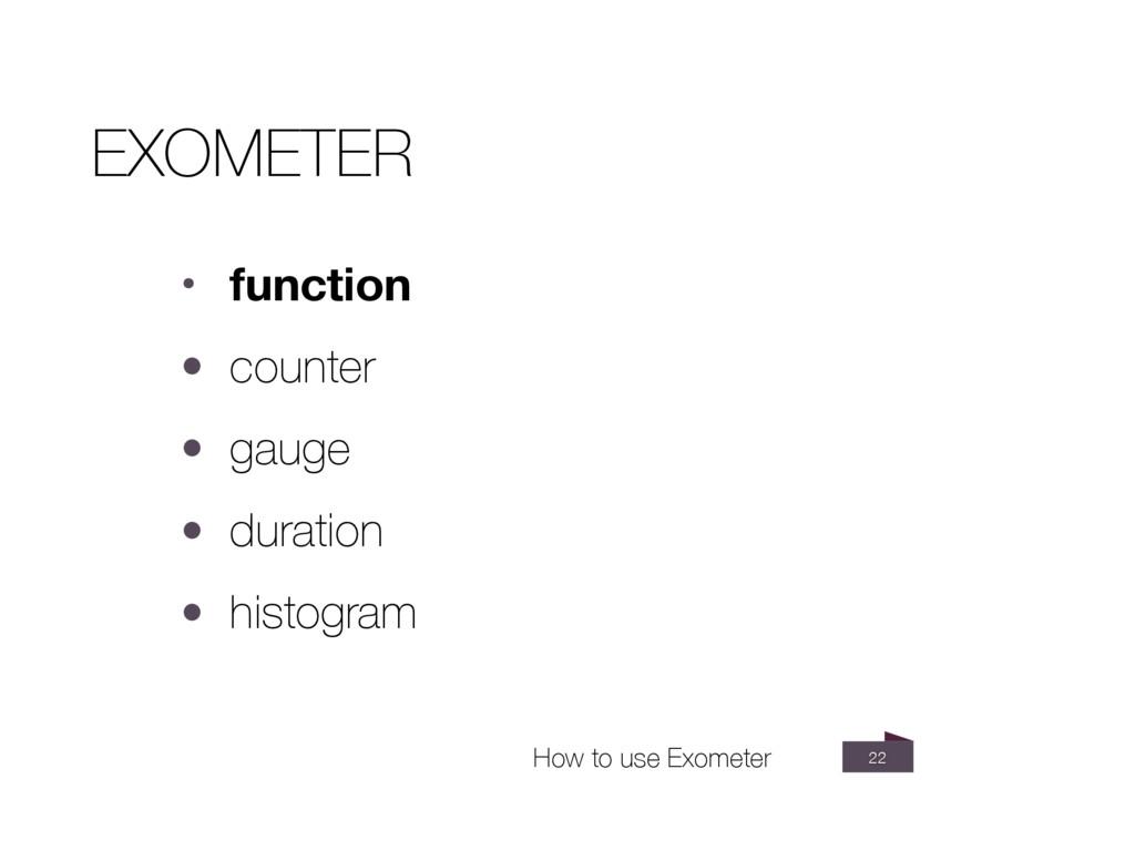 22 EXOMETER • function • counter • gauge • dura...