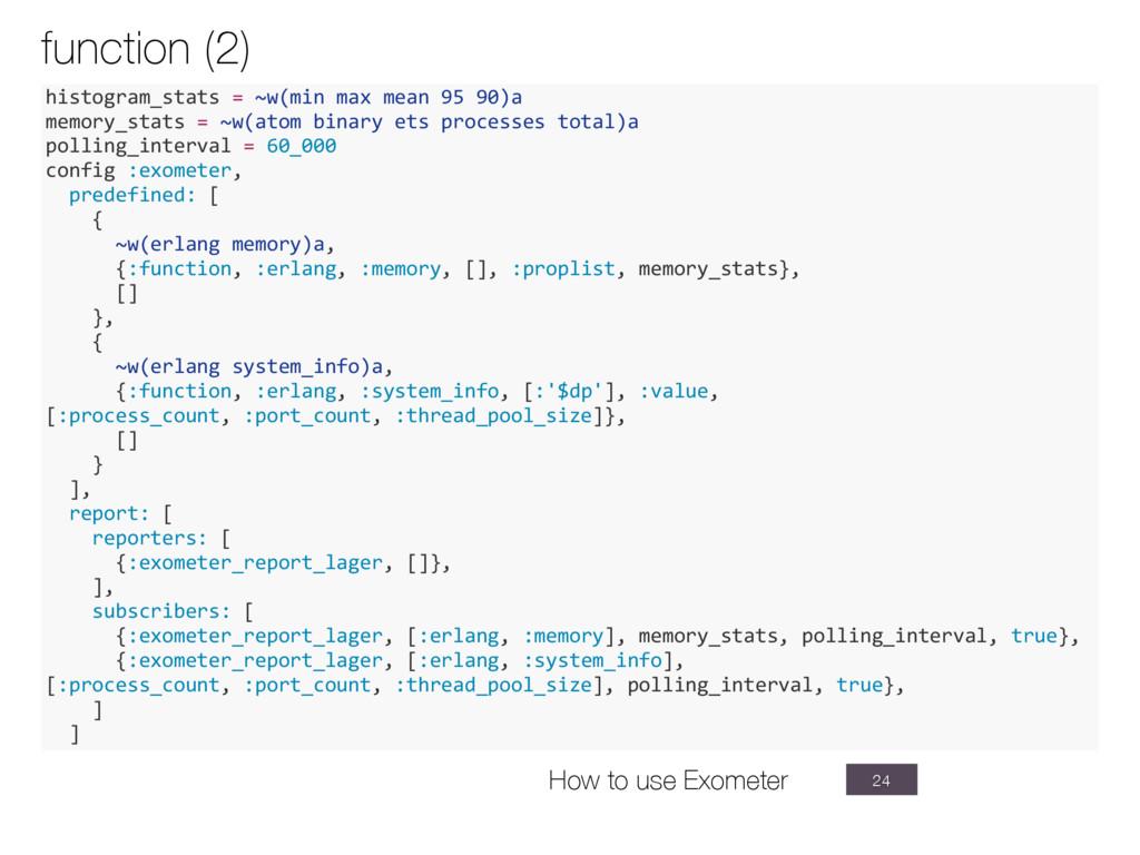 function (2) 24 histogram_stats = ~w(min max me...