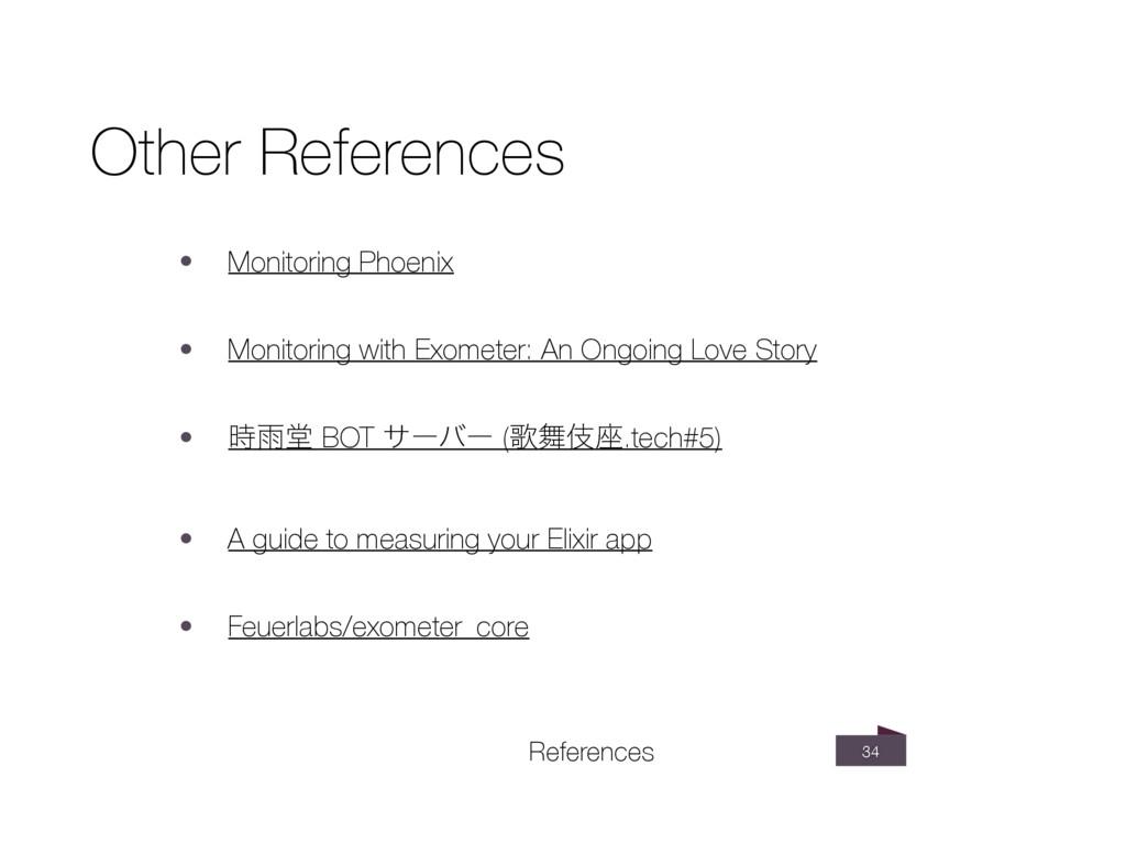 34 Other References • Monitoring Phoenix • Moni...