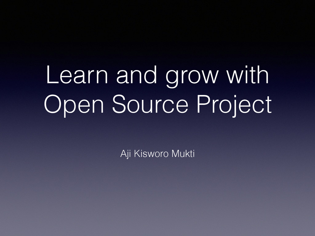 Learn and grow with Open Source Project Aji Kis...
