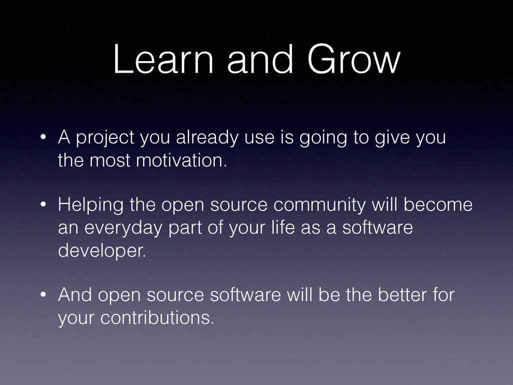 Learn and Grow • A project you already use is g...