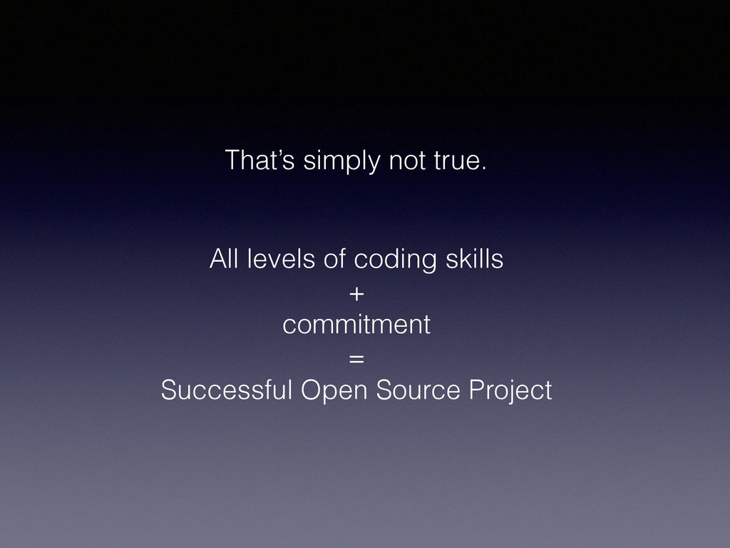 That's simply not true. All levels of coding sk...
