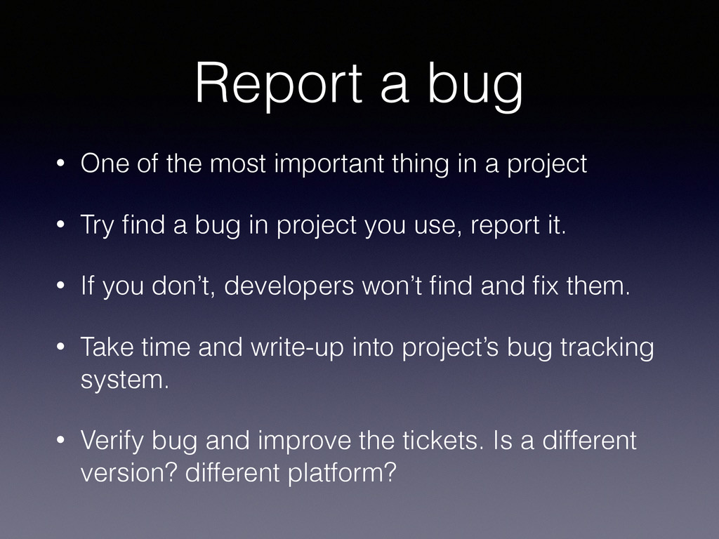 Report a bug • One of the most important thing ...