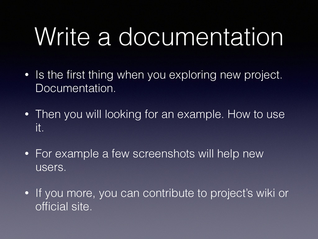 Write a documentation • Is the first thing when ...