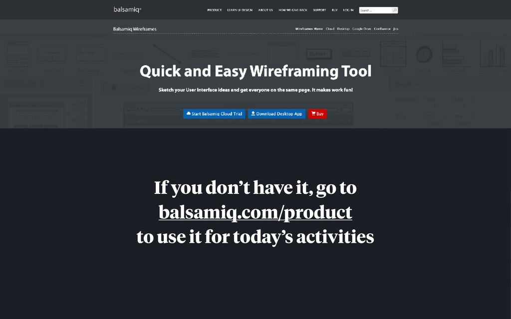 If you don't have it, go to balsamiq.com/produc...