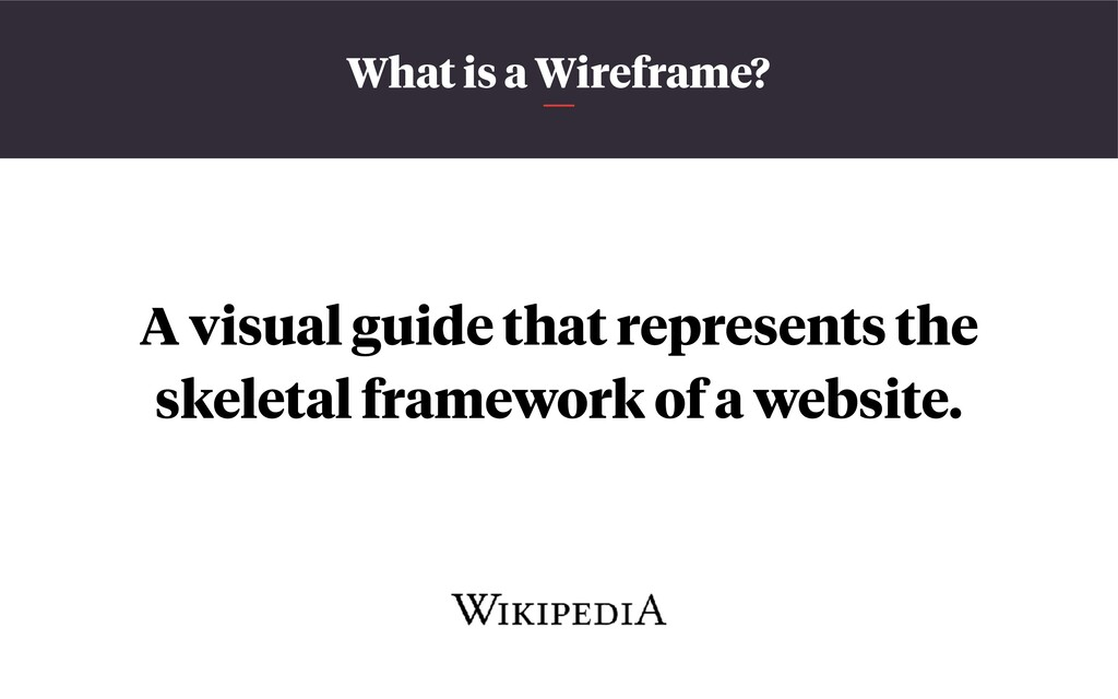 What is a Wireframe? A visual guide that repres...