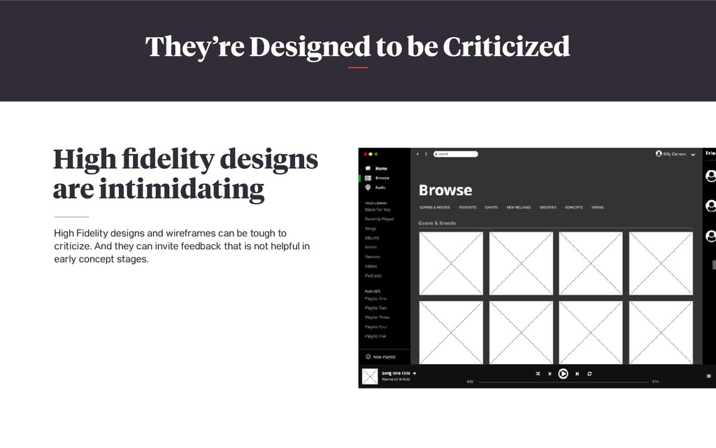 They're Designed to be Criticized High fidelity ...