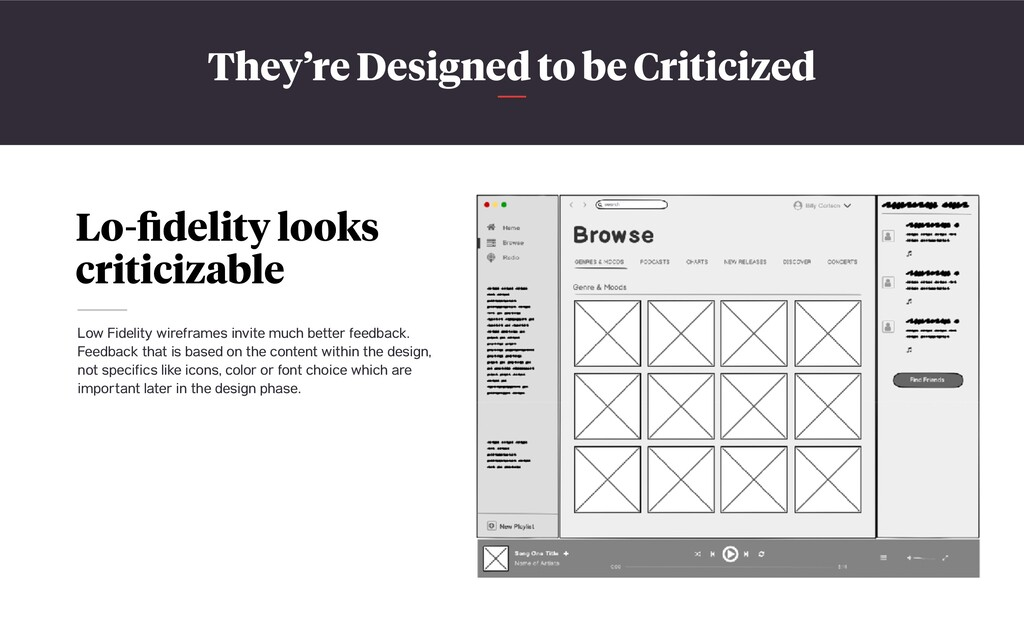 They're Designed to be Criticized Lo-fidelity lo...