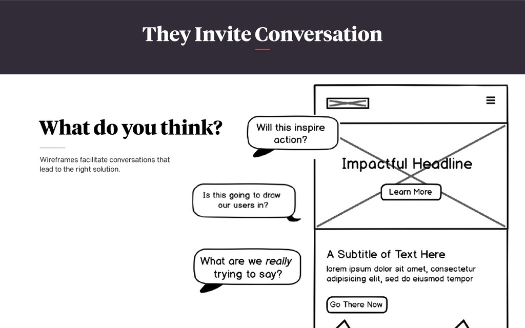 They Invite Conversation What do you think? Wir...