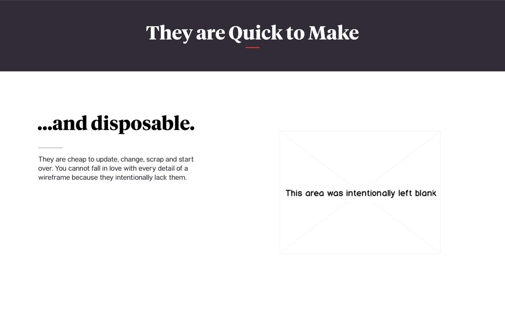They are Quick to Make …and disposable. They ar...
