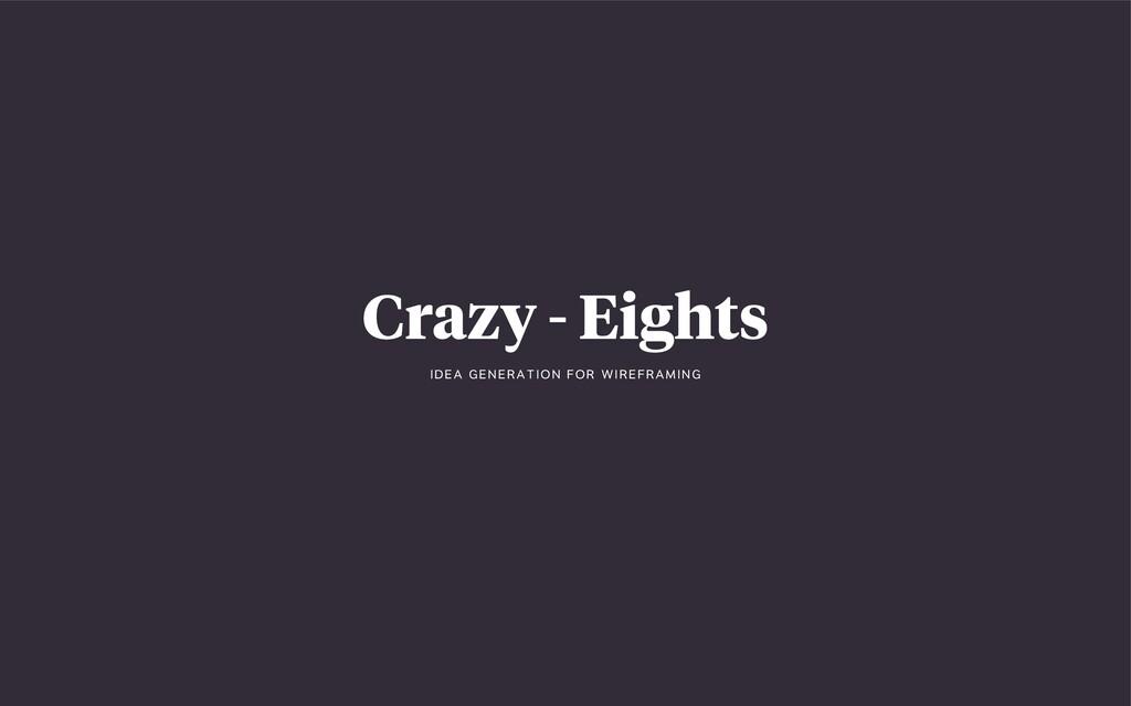 Crazy - Eights I DEA G E N E R A T I ON F OR W ...