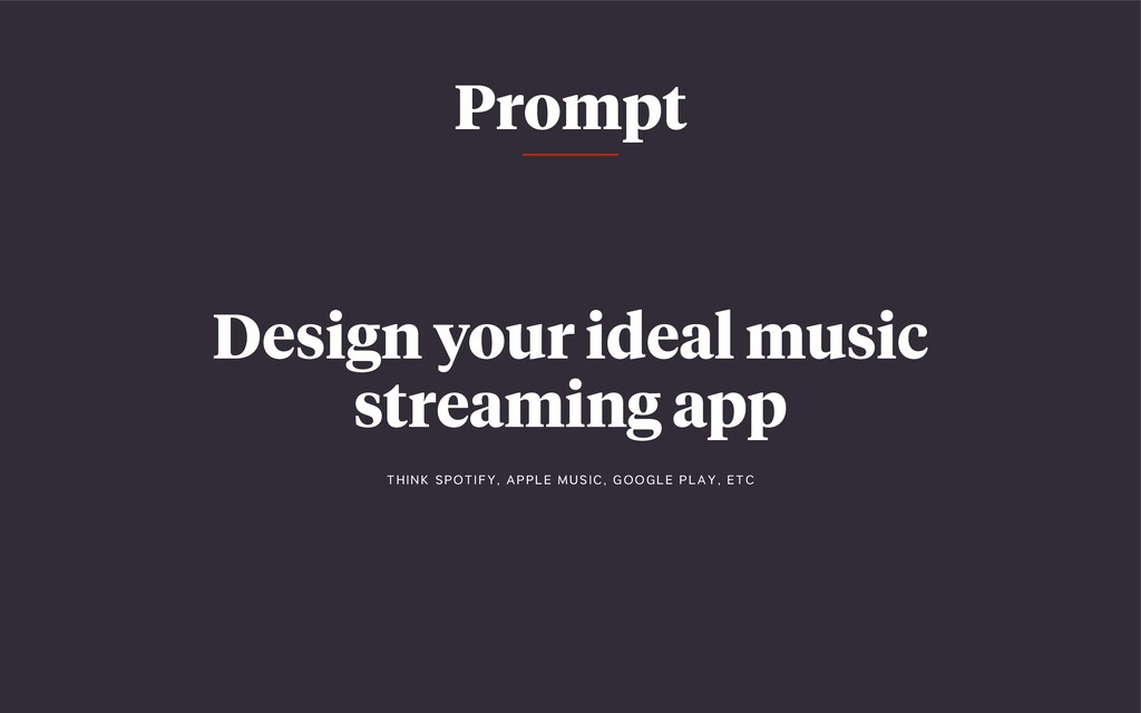 Prompt Design your ideal music streaming app T ...