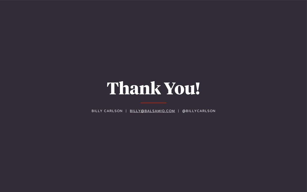 Thank You! BI L LY C AR LS ON | B ILLY @ B A LS...