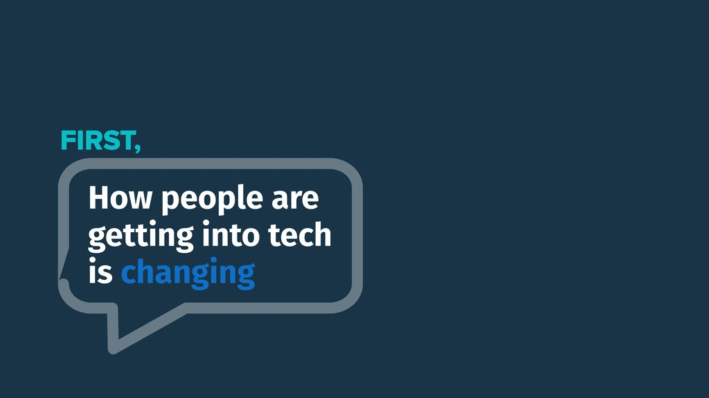 How people are getting into tech is changing FI...