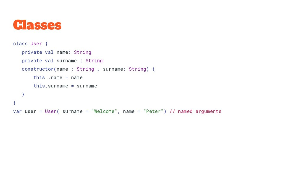 Classes class User { private val name: String p...