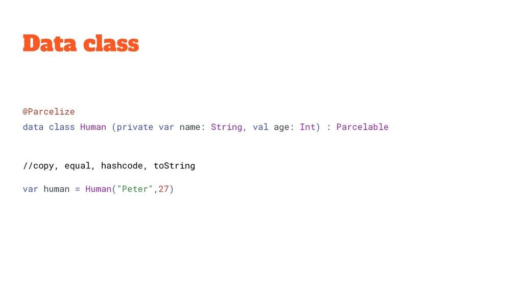 Data class @Parcelize data class Human (private...