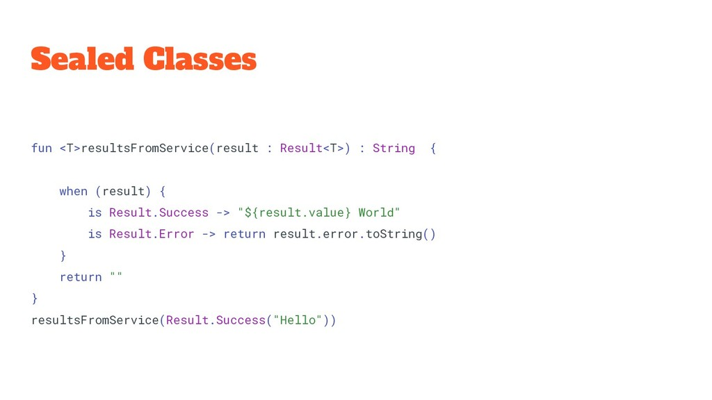 Sealed Classes fun <T>resultsFromService(result...