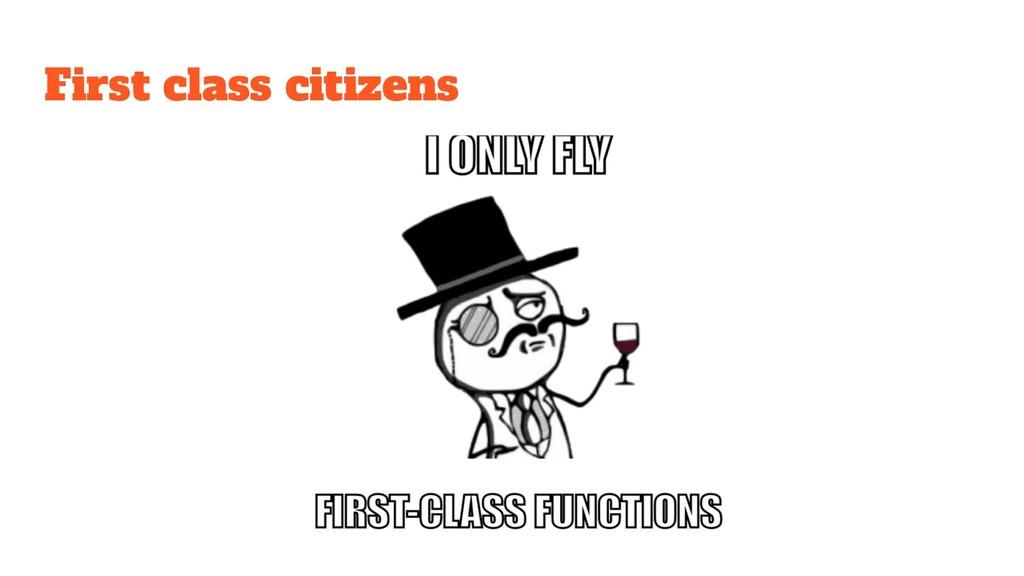 First class citizens