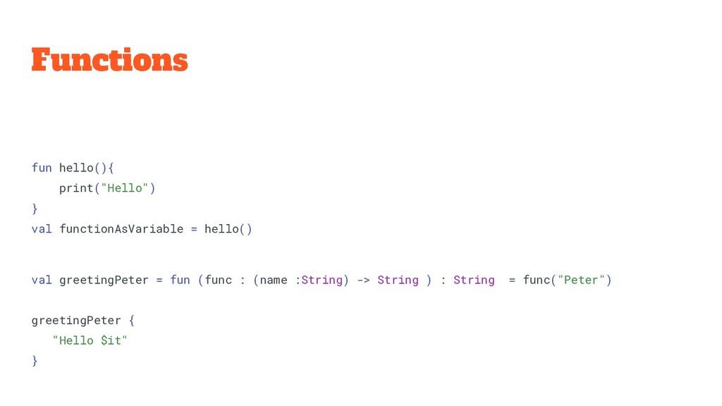 "Functions fun hello(){ print(""Hello"") } val fun..."