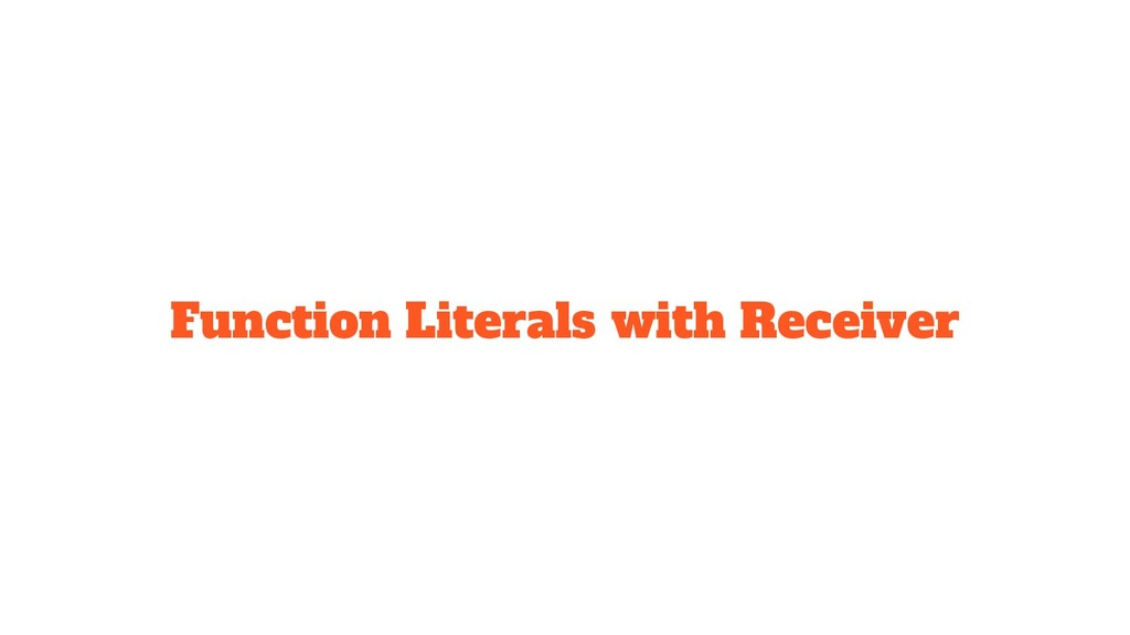 Function Literals with Receiver