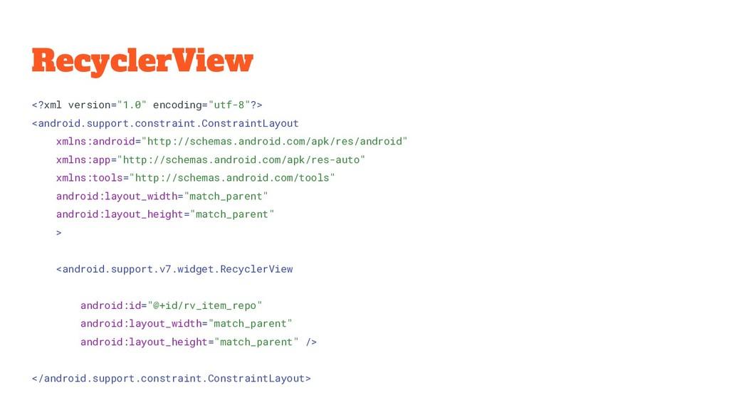 "RecyclerView <?xml version=""1.0"" encoding=""utf-..."