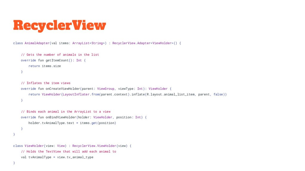RecyclerView class AnimalAdapter(val items: Arr...
