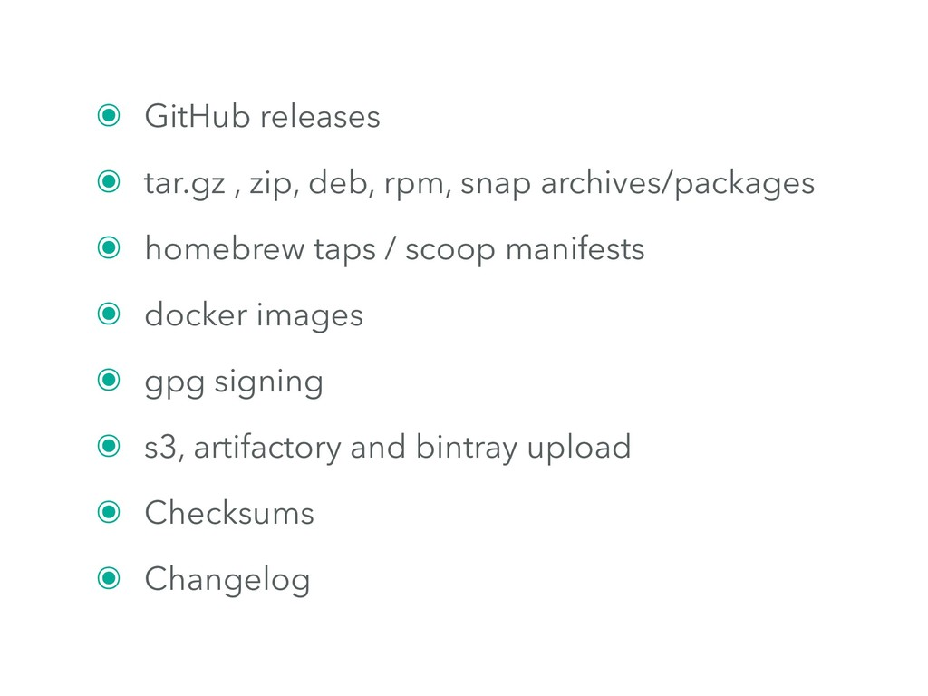 ๏ GitHub releases ๏ tar.gz , zip, deb, rpm, sna...