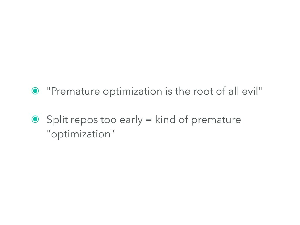 "๏ ""Premature optimization is the root of all ev..."