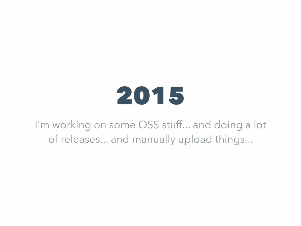 2015 I'm working on some OSS stuff... and doing...
